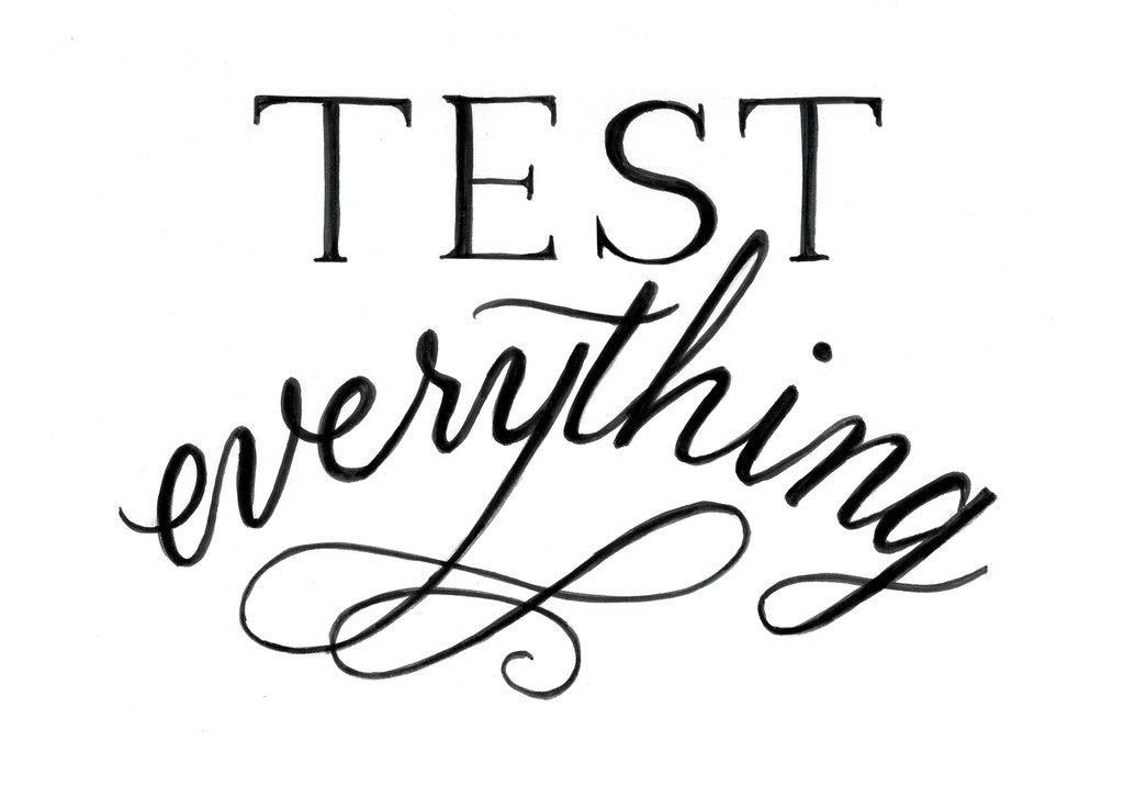 test everything
